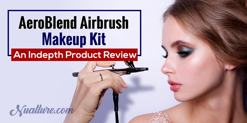 Aeroblend Airbrush Makeup Kit An Indepth Product Review
